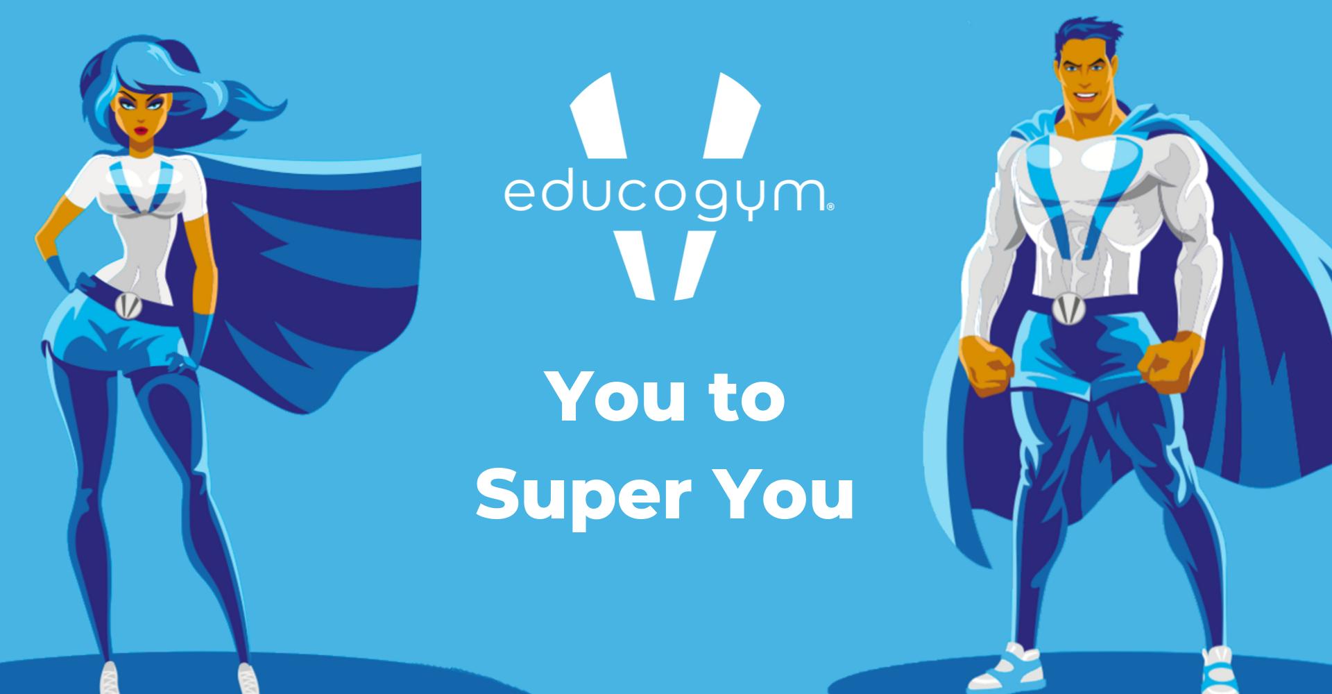 Educogym-you-to-super-you